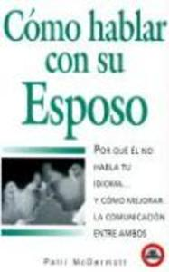 Como Hablar Con su Esposo, Esposa = How to Speak with Your Husband or Wife als Taschenbuch