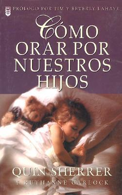 Cmo Orar Por Nuestros Hijos: How to Pray for Your Children als Taschenbuch