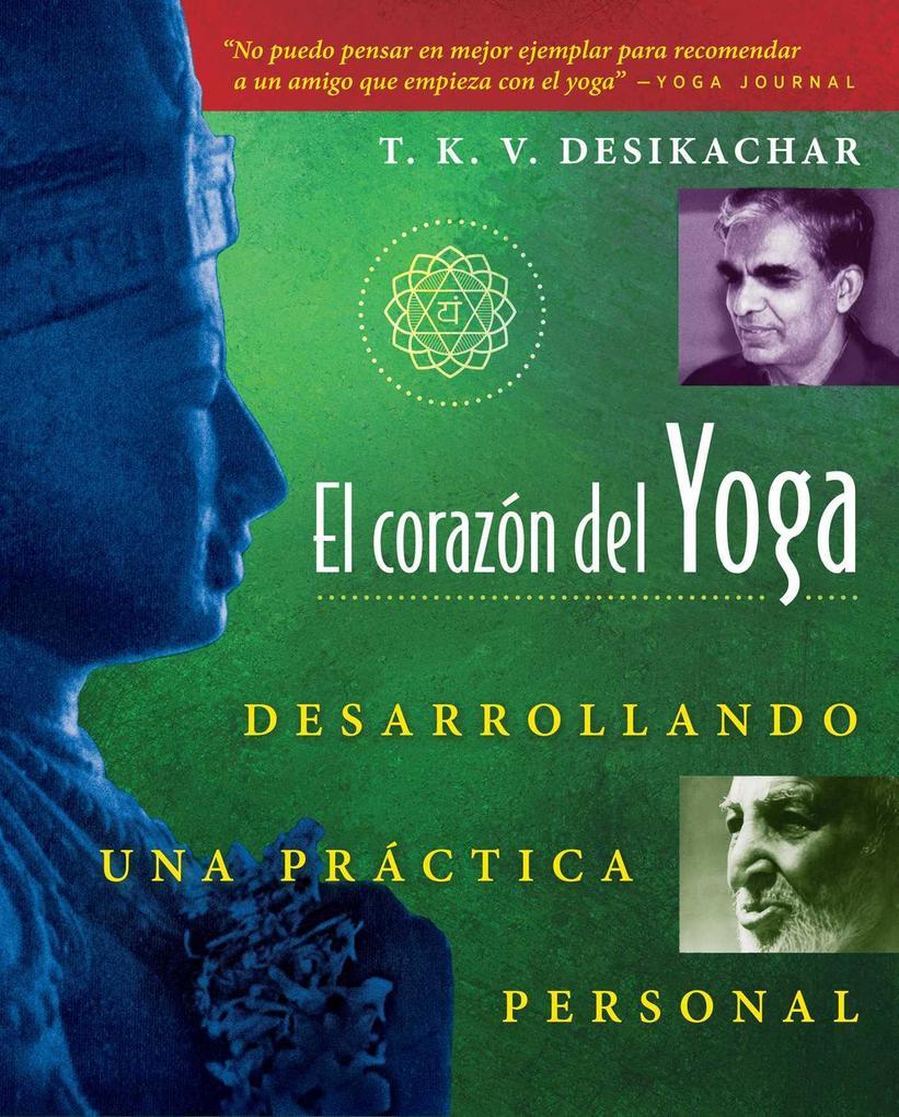 El Coraz N del Yoga: Desarrollando Una PR Ctica Personal als Taschenbuch