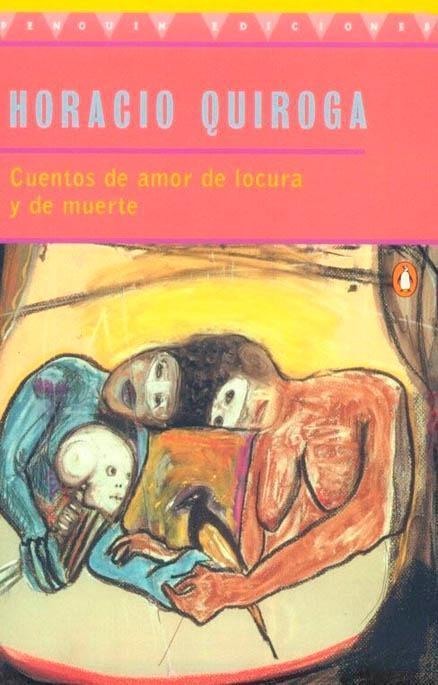 Cuentos de Amor de Locura Y de Muerte als Buch