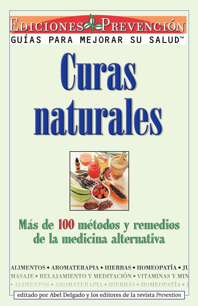 Curas Naturales: Mas de 100 Metodos y Remedios de la Medicina Alternativa als Taschenbuch