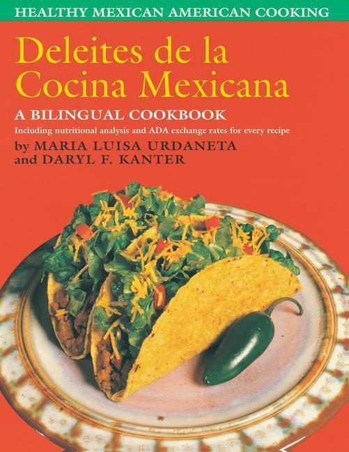 Deleites de la Cocina Mexicana: Healthy Mexican American Cooking als Taschenbuch
