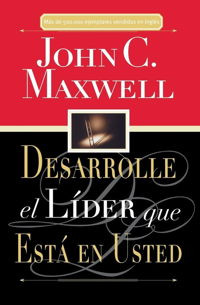 Desarrolle El Líder Que Está En Usted = Developing the Leader Within You als Taschenbuch