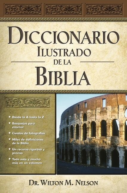 Diccionario Ilustrado de La Biblia = Illustrated Bible Dictionary als Buch