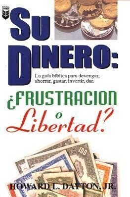 Su Dinero: Frustracion O Libertad? als Taschenbuch