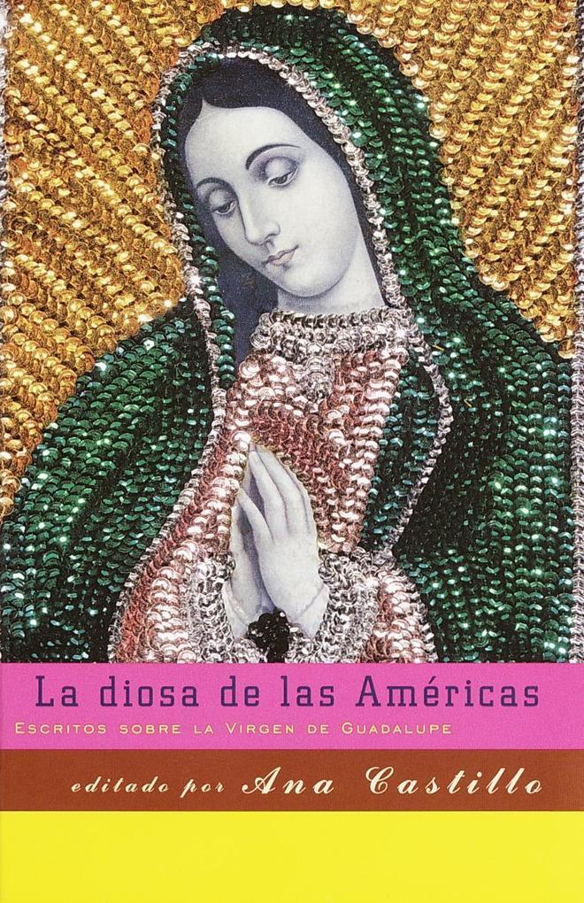 La Diosa de Las Americas: Escritos Sobre La Virgen de Guadalupe als Taschenbuch