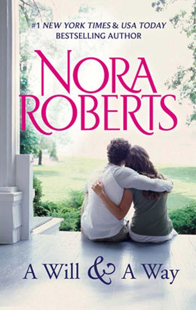 A Will And A Way als eBook von Nora Roberts