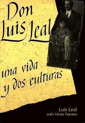 Don Luis Leal: Una Vida y DOS Culturas als Taschenbuch