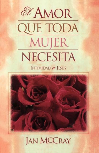 El Amor Que Toda Mujer Necesita als Taschenbuch