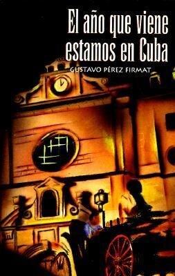 El Ano Que Viene Estamos En Cuba = Next Year in Cuba als Taschenbuch