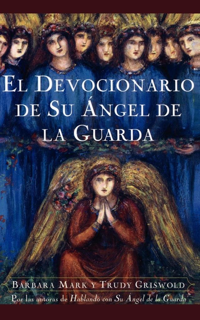 El Devocionario de Su Angel de La Guarda (Angelspeake Book of Prayer and Healing als Taschenbuch