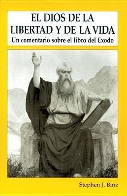 El Dios de Lalibertad y de la Vida: Un Comentario Sobre El Libro del Exodo als Taschenbuch