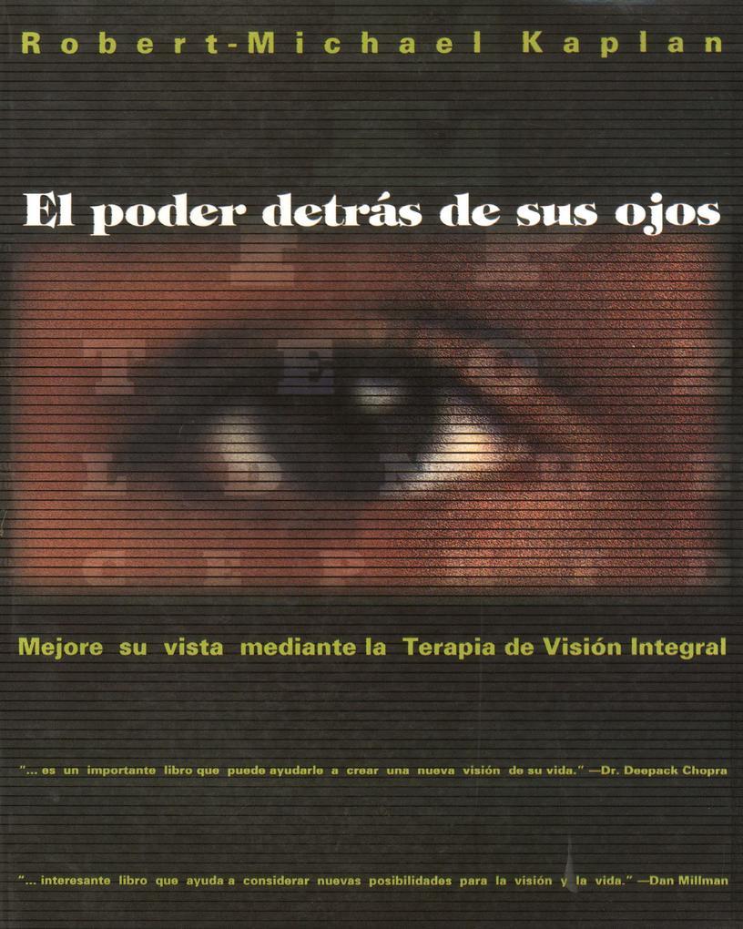 El Poder Detrás de Sus Ojos: Mejore Su Vista Mediante La Terapia de Visión Integral als Taschenbuch