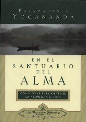 En el Santuario del Alma = In the Sanctuary of the Soul als Taschenbuch