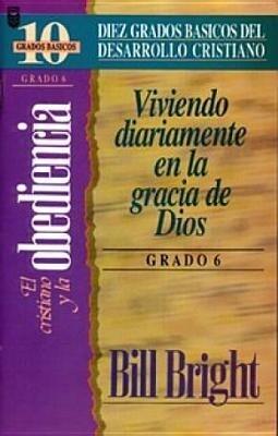 Cristiano y La Obediencia, El (Grado 6): Living Daily in God's Grace: Step 6 als Buch