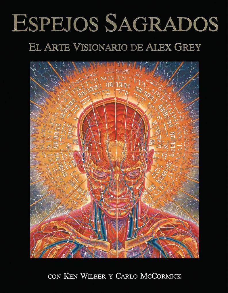 Espejos Sagrados: El Arte Visionario de Alex Grey als Taschenbuch