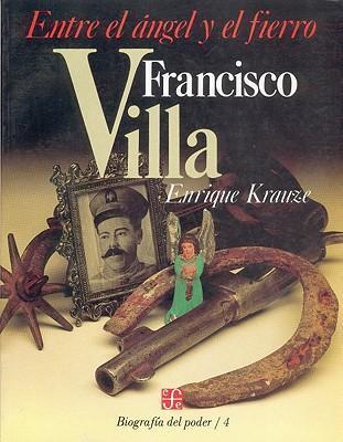 Biografía del poder, IV. Francisco Villa, entre el ángel y el fierro. als Taschenbuch