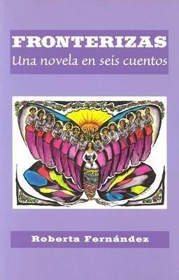 Fronterizas: Una Novela en Seis Cuentos als Taschenbuch