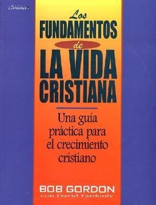 Fundamentos de La Vida Cristiana, Los: The Foundations of Christian Living als Taschenbuch