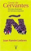 Gente de Cervantes, historia humana del idioma español als Taschenbuch