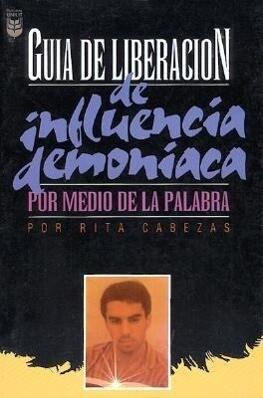 Gu-A de Liberacin: Influencia Demon-ACA: Liberation Guide Demonic Influence als Taschenbuch