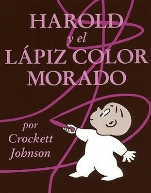 Harold y El Lapiz Color Morado (Harold and the Purple Crayon) als Taschenbuch