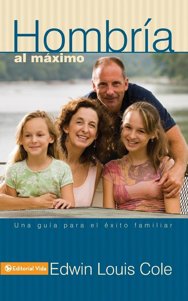 Hombr�a Al M�ximo: Una Gu�a Para El �xito Familiar als Taschenbuch