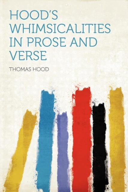 Hood´s Whimsicalities in Prose and Verse als Ta...
