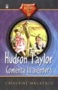 Hudson Taylor, Comienza la Aventura = An Adventure Begins, Hudson Taylor als Taschenbuch