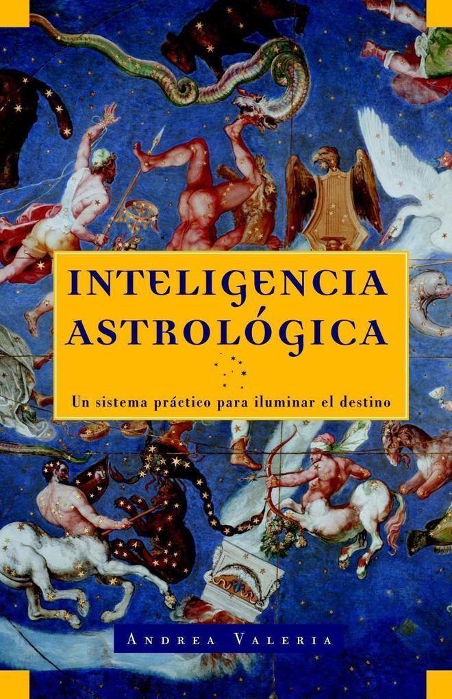 Inteligencia Astrologica: Un Sistema Practico Para Iluminar Tu Destino als Taschenbuch