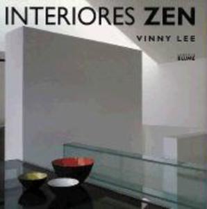 Interiores Zen: Equilibrio Armonia Simplicidad = Zen Interiors als Buch