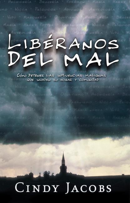 Liberanos del Mal: Deteniendo las Influencias Malignas Que Invaden su Hogar y Comunidad = Deliver Us from Evil als Buch
