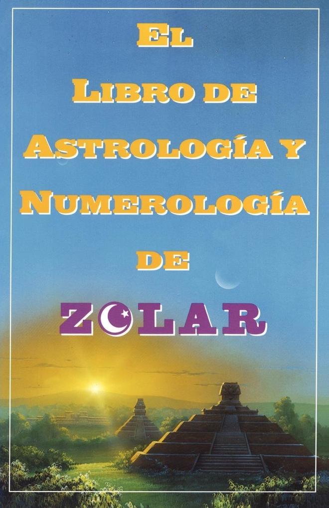 El Libro de Astrologoa y Numerologoa de Zolar (Zolar's Book of Dreams, Numbers, als Taschenbuch