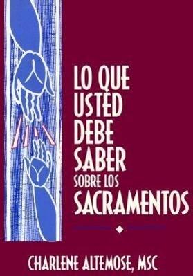 Lo Que Usted Debe Saber Sobre Los Sacramentos als Taschenbuch
