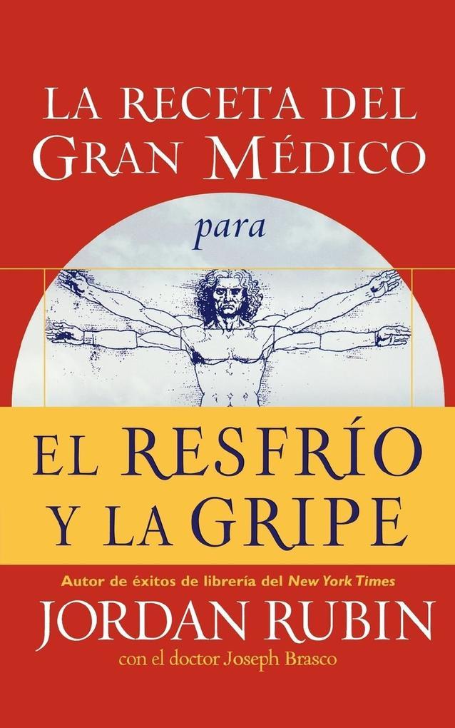 La Receta del Gran Medico Para El Resfrio y La Gripe als Taschenbuch
