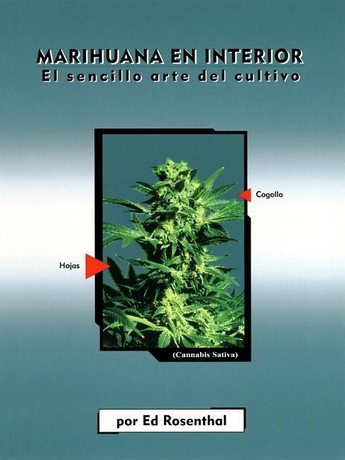 Marihuana En Interior: El Sencillo Arte del Cultivo: Easy Marijuana Gardening, Spanish-Language Edition = Easy Marijuana Gardening als Taschenbuch