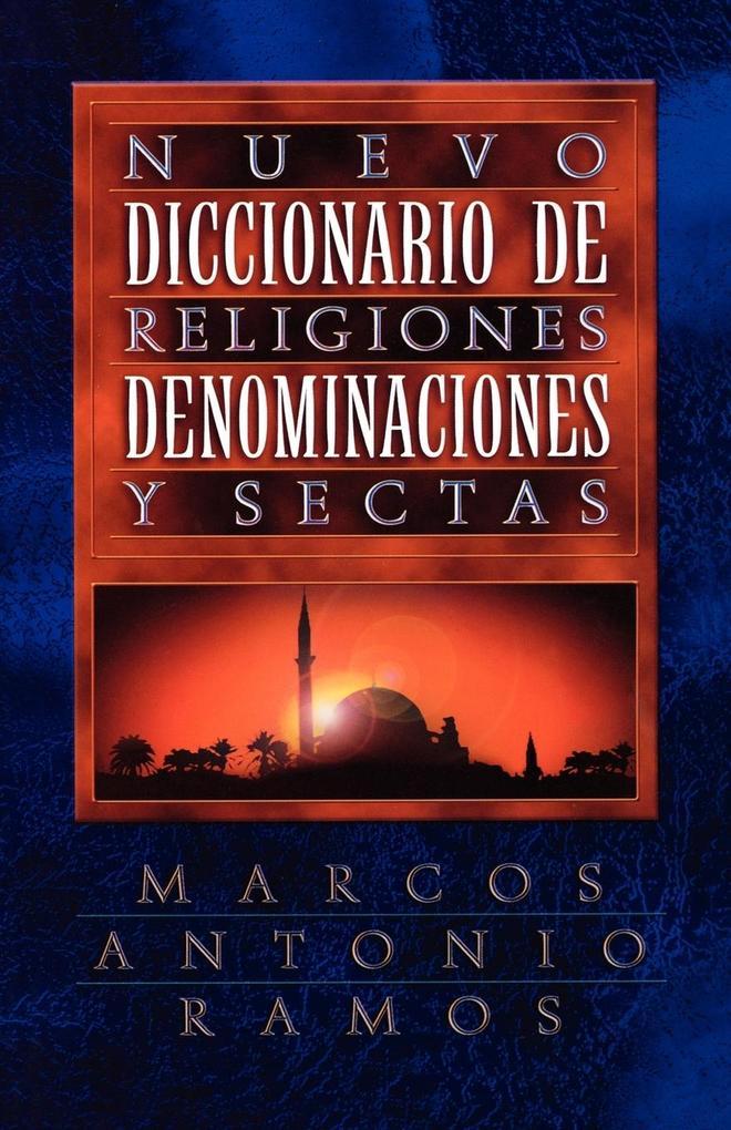 Nuevo Diccionario de Religiones, Denominaciones y Sectas = Now Dictionary of Religions als Taschenbuch