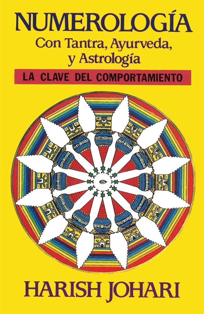 Numerologia: Con Tantra, Ayurveda, y Astrologia = Numerology als Taschenbuch