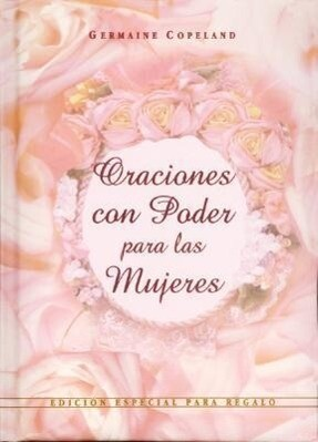 Oraciones Con Poder Para Mujeres Ed. Regalo: Prayers That Avail Much for Women Gift Edition als Buch
