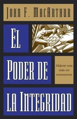 El Poder de La Integridad = The Power of Integrity als Taschenbuch