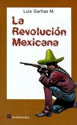 La Revolucion Mexicana: Compendio Historico Politico Militar = The Mexican Revolution als Taschenbuch