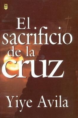Sacrificio de La Cruz, El: The Sacrifice of the Cross als Taschenbuch