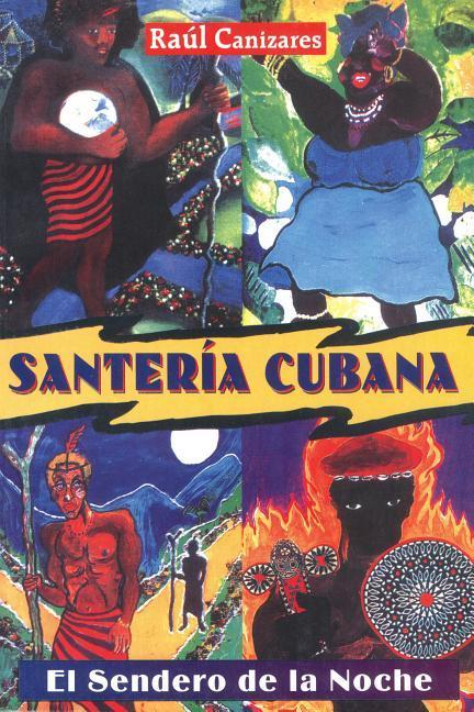 Santeria Cubana: El Sendero de la Noche = Cuban Santeria als Taschenbuch