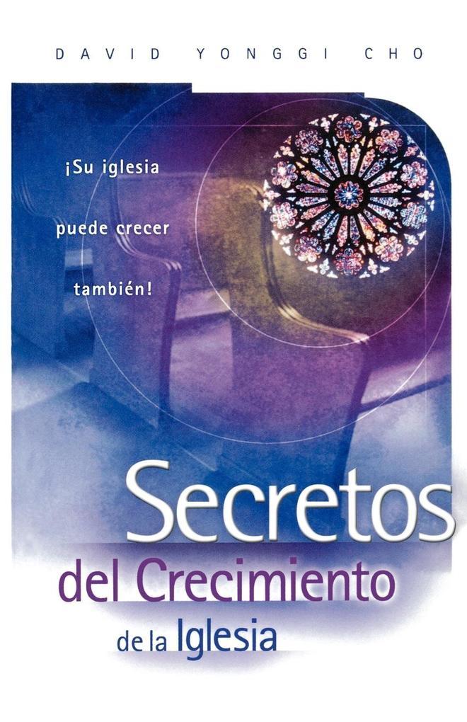 Secretos del Crecimiento de la Iglesia als Taschenbuch