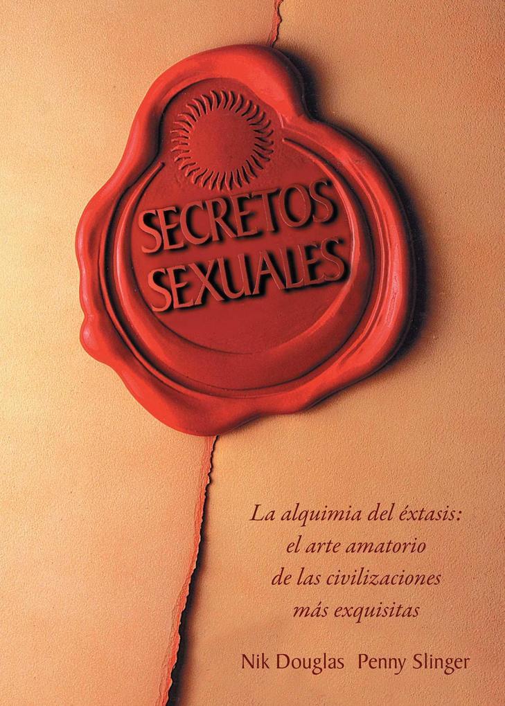 Secretos Sexuales: La Alquimia del Extasis = Sexual Secrets als Taschenbuch