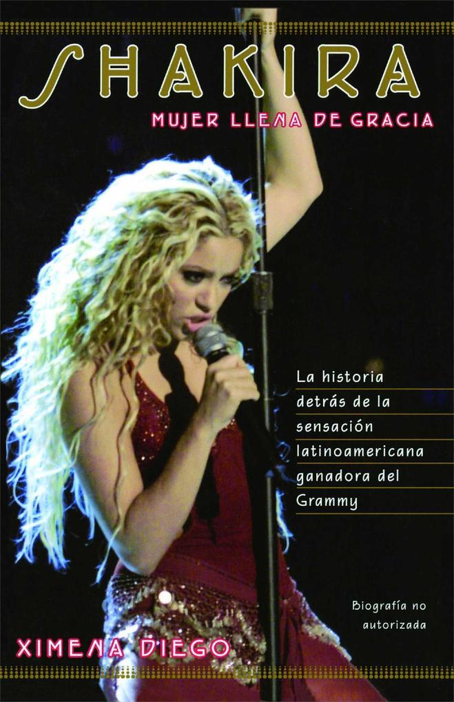 Shakira: Woman Full of Grace als Taschenbuch