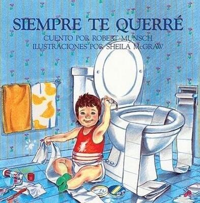 Siempre Te Querre (Love You Forever) als Taschenbuch