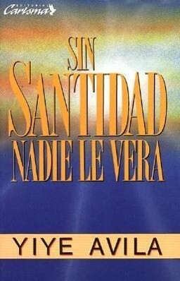 Sin Santidad Nadie Le Ver: Without Holiness He Will Not Be Seen als Taschenbuch