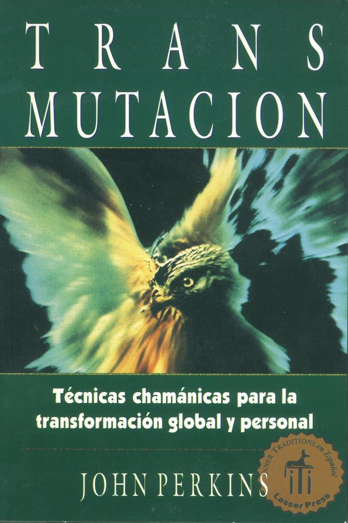 Transmutacion: Tecnicas Chamanicas Para La Transformacion Global y Personal als Taschenbuch