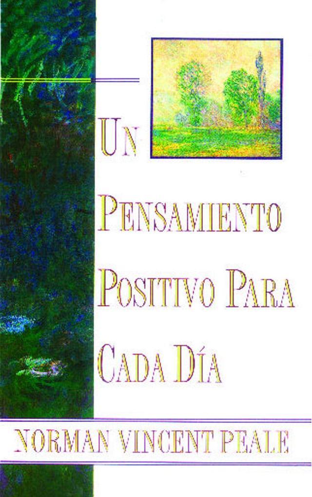 Un Pensamiento Positiva Para Cada Dia (Positive Thinking Every Day): (positive Thinking Every Day) als Taschenbuch